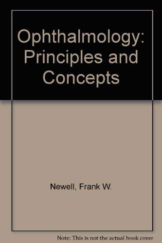 Ophthalmology; Principles and Concepts: Newell, Frank W.;Ernest, John Terry
