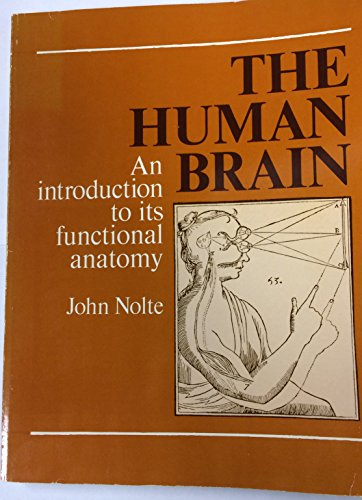 9780801637025: The Human Brain: An Introduction to Its Functional Anatomy