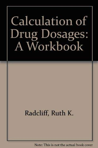 9780801637131: Calculation of Drug Dosages: A Workbook
