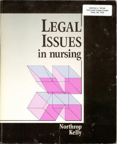 Legal Issues in Nursing: Northrop, Cynthia E.; Kelly, Mary E.