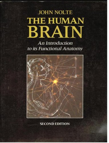 The Human Brain: An Introduction to Its: John Nolte