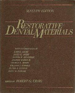 Restorative Dental Materials (Sixth Edition): Robert G. Craig