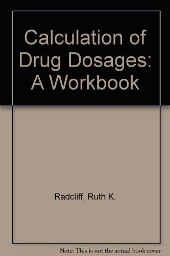 9780801639999: Calculation of Drug Dosages: A Workbook