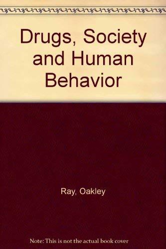 9780801640933: Drugs, Society and Human Behavior