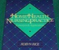 9780801641039: Home Health Nursing Practice: Concepts & Application