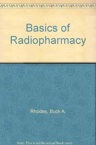 9780801641275: Basics of Radiopharmacy