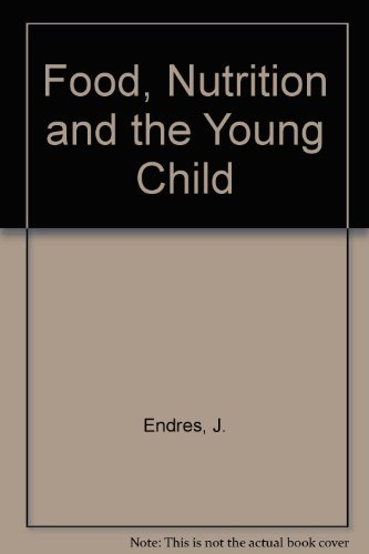 9780801641398: Food, nutrition, and the young child