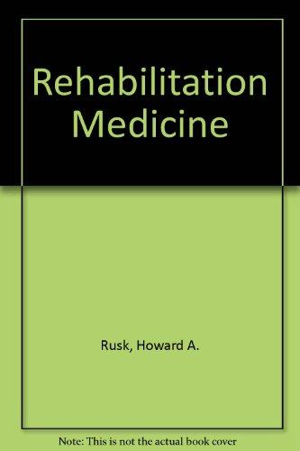 Rehabilitation medicine: Rusk, Howard A