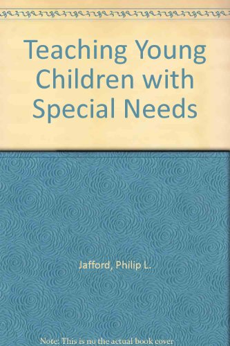 Teaching Young Children with Special Needs: Jafford, Philip L.