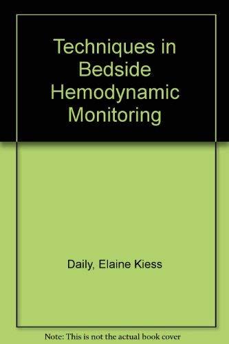 Techniques in bedside hemodynamic monitoring: Daily, Elaine Kiess