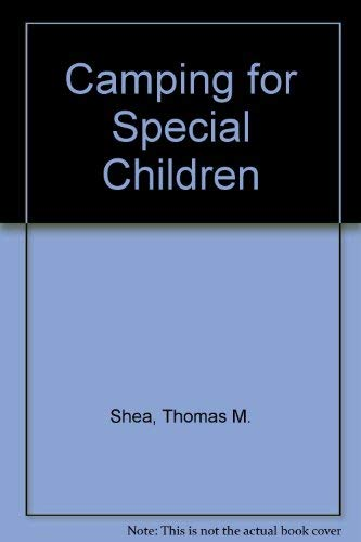 Camping for Special Children: Shea, Thomas M.