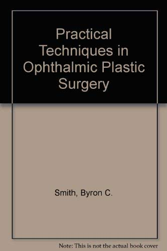 9780801646621: Practical Techniques in Ophthalmic Plastic Surgery