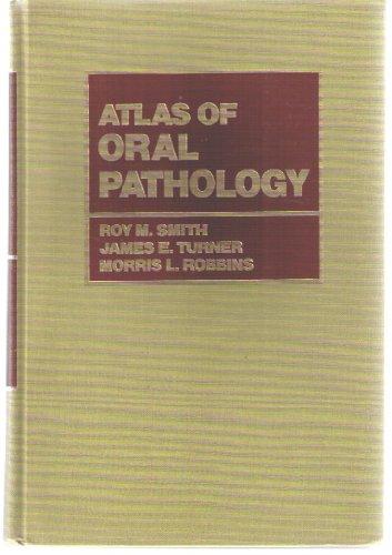 Atlas of oral pathology: Roy M. Smith,