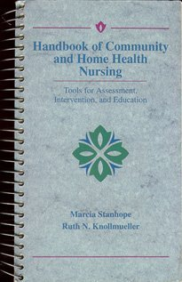9780801647659: Handbook of Community and Home Health Nursing: Tools for Assessment, Intervention, and Education (Handbook of Community & Home Health Nursing)