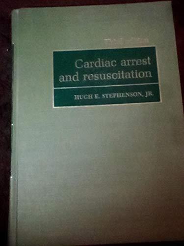 Cardiac arrest & resuscitation: Stephenson, Hugh E