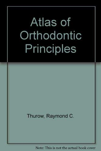 9780801649516: Atlas of Orthodontic Principles