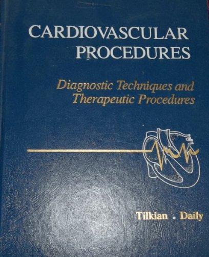 Cardiovascular Procedures: Diagnostic Techniques and Therapeutic Procedures: Ara G. Tilkian,