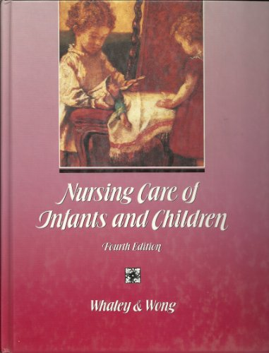 Nursing care of infants and children: Lucille F Whaley