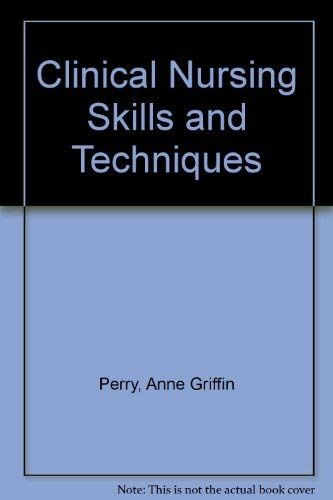 9780801654930: Clinical nursing skills and techniques