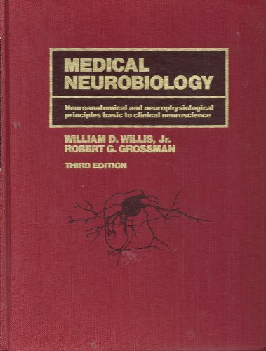 9780801655845: Medical Neurobiology: Neuroanatomical and Neurophysiological Principles Basic to Clinical Neuroscience