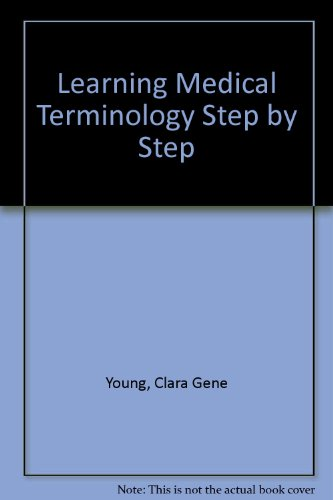 Learning Medical Terminology Step by Step: James Daniel Barger;
