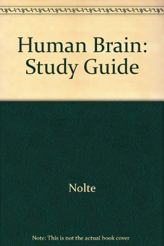 9780801657382: The Human Brain: An Introduction to Its Functional Anatomy