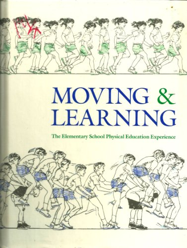 9780801658013: Moving and Learning: Elementary School Physical Education Experience
