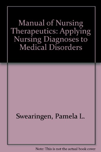 9780801658471: Manual of Nursing Therapeutics: Applying Nursing Diagnoses to Medical Disorders