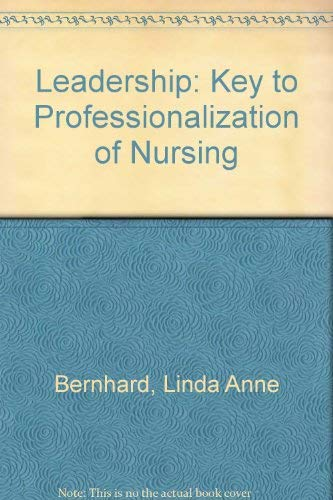 9780801660665: Leadership: The Key to the Professionalization of Nursing