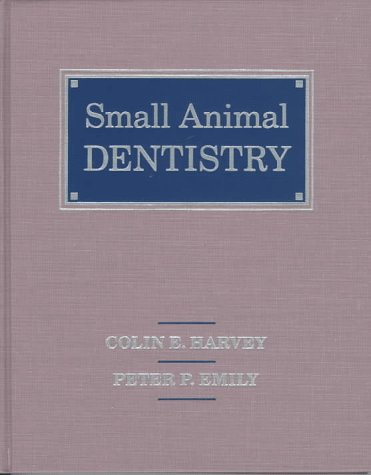 9780801660764: Small Animal Dentistry