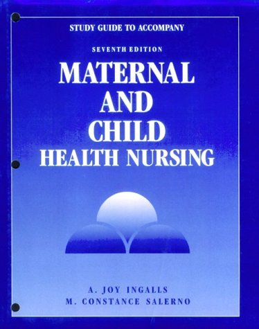 Maternal and Child Health Nursing: Study Guide to 5r.e: A.Joy Ingalls
