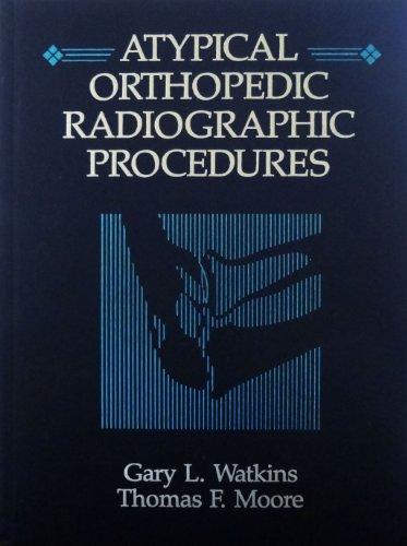 9780801662706: Atypical Orthopedic Radiographic Procedures