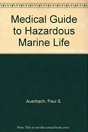 A Medical Guide to Hazardous Marine Life: Paul S. Auerbach