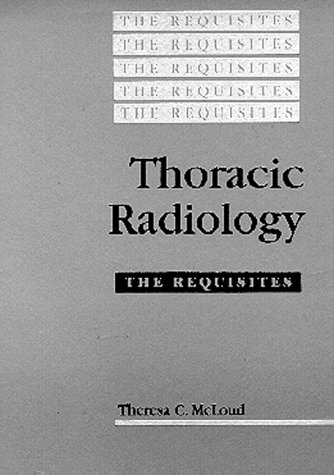 9780801663543: Thoracic Radiology: the Requisites