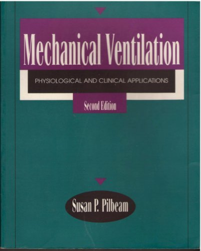 Mechanical Ventilation: Physiological and Clinical Applications: Pilbeam, Susan P.;