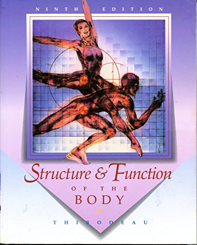 Structure & Function of the Body; 9th Edition: Thibodeau, Gary A. & Patton, Kevin T.