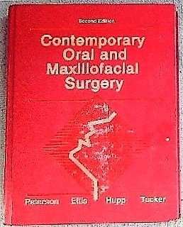 Contemporary Oral and Maxillofacial Surgery: Larry J. Peterson,