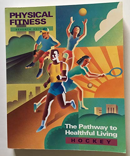 9780801665660: Physical Fitness: The Pathway to Healthful Living