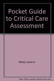 Pocket Guide to Critical Care Assessment: Talbot, Laura A.;