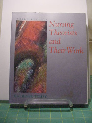 Nursing Theorists and Their Work, 3rd: Marriner-Tomey