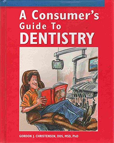 A Consumer's Guide to Dentistry: Gordon J. Christensen