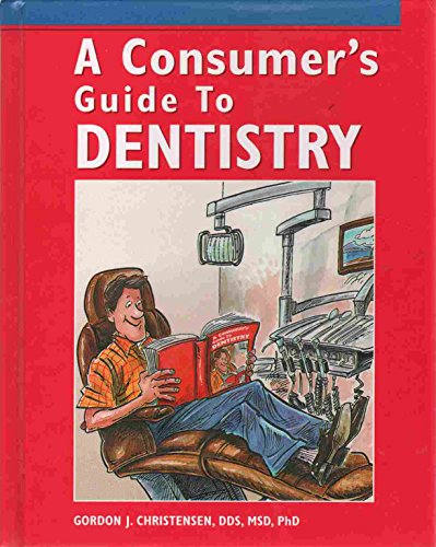 9780801667763: A Consumer's Guide to Dentistry