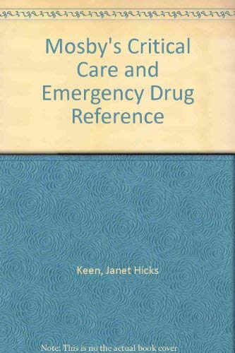 9780801668593: Mosby's Critical Care and Emergency Drug Reference