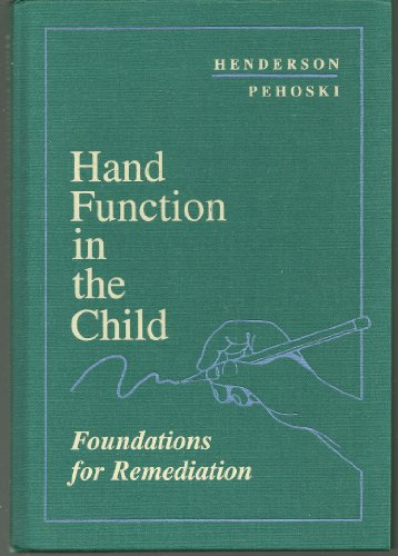 Hand Function in the Child: Foundations for: Henderson PhD OTR,