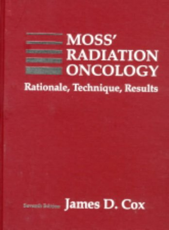 9780801669408: Moss' Radiation Oncology: Rationale, Technique, Results