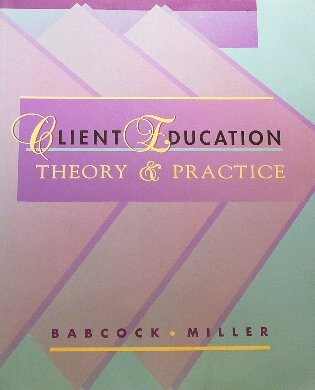 9780801669422: Client Education: Theory and Practice, 1e