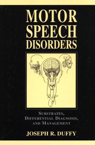 9780801669446: Motor Speech Disorders: Substrates, Differential Diagnosis, and Management