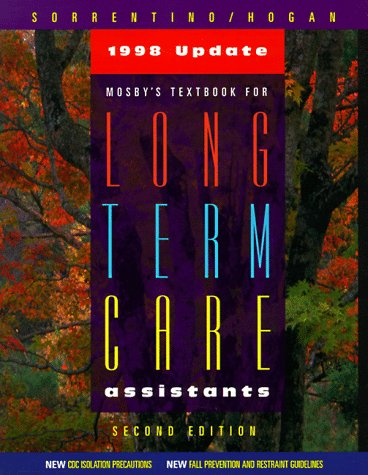 Mosby's Textbook for Long Term Care Assistants (Mosby Lifeline) (0801670217) by Sheila A. Sorrentino; Jean Hogan