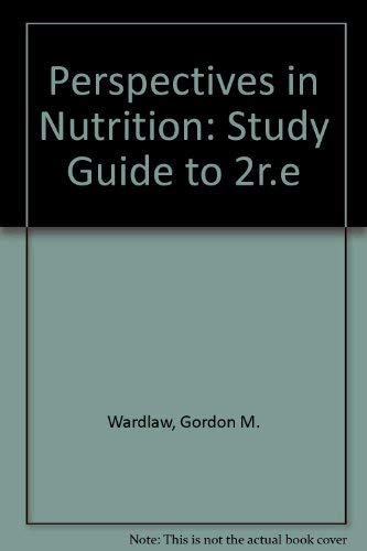 Perspectives in Nutrition: Study Guide to 2r.e: Insel, Paul M.,Wardlaw,
