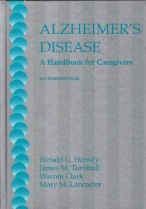 Alzheimer's Disease: A Handbook for Caregivers: Hamdy, R.C. and